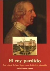 Portada de El Rey Perdido, D. Luis de Borbón, figura clave para Madrid y Boadilla